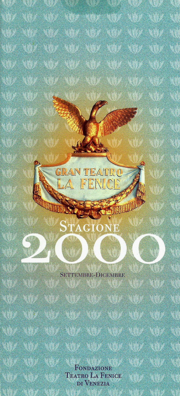 GRAN TEATRO LA FENICE, STAGIONE 2000
